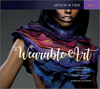 Artistry in Fiber Vol. 3: Wearable Art
